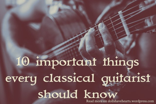 10 important things every classical guitarist should know