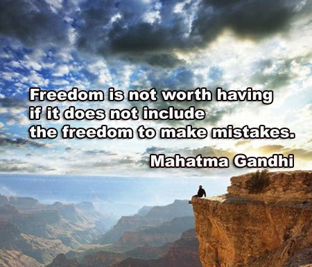 freedom-is-not-worth-having-if-it-does-not-include-the-freedom-to-make-mistake-mahatma-gandhi